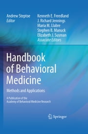 Handbook of Behavioral Medicine - Methods and Applications ebook by Andrew Steptoe,Kenneth Freedland,J. Richard Jennings,Maria M. Llabre,Stephen B Manuck,Elizabeth J. Susman