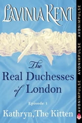 Kathryn, The Kitten - The Real Duchesses of London ebook by Lavinia Kent