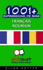 1001+ Expressions de Base Français - Roumain ebook by Gilad Soffer