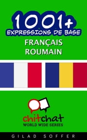 1001+ Expressions de Base Français - Roumain ebook by Kobo.Web.Store.Products.Fields.ContributorFieldViewModel