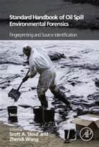 Standard Handbook Oil Spill Environmental Forensics ebook by Scott Stout,Zhendi Wang