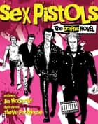 Sex Pistols: The Graphic Novel ebook by Jim McCarthy