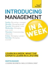 Introducing Management in a Week: Teach Yourself ebook by Martin Manser