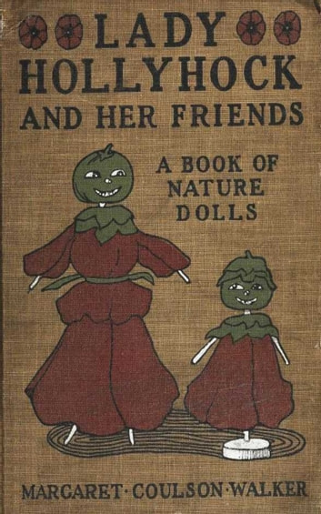 Lady Hollyhock and her Friends ebook by Margaret Coulson Walker