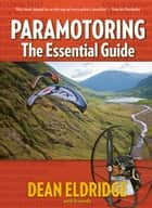 Paramotoring: The Essential Guide ebook by Dean Eldridge