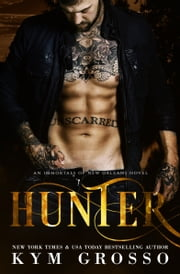Hunter (Immortals of New Orleans, Book 10) ebook by Kym Grosso