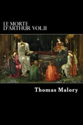 Le Morte D'Arthur - VOL. II ebook by Thomas Malory
