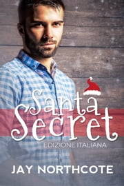 Santa Secret ebook by Jay Northcote