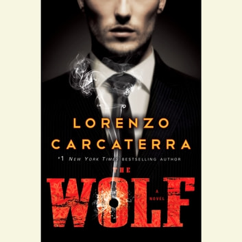 The Wolf - A Novel audiobook by Lorenzo Carcaterra