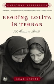 Reading Lolita in Tehran - A Memoir in Books ebook by Azar Nafisi