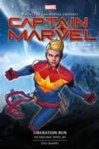 Captain Marvel: Liberation Run Prose Novel ebook by Tess Sharpe
