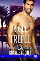 Roi de trèfle - Four Kings Sécurité #3 eBook by Lou Rose Leni, Charlie Cochet
