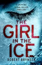 Ebook The Girl in the Ice di Robert Bryndza