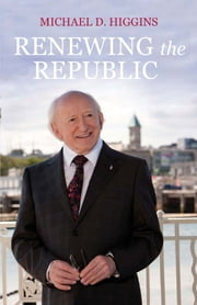 Renewing the Republic ebook by Michael D. Higgins