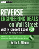 Reverse Engineering Deals on Wall Street with Microsoft Excel + Website - A Step-by-Step Guide ebook by Keith A. Allman