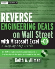 Reverse Engineering Deals on Wall Street with Microsoft Excel - A Step-by-Step Guide ebook by Keith A. Allman