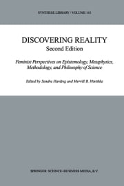 Discovering Reality - Feminist Perspectives on Epistemology, Metaphysics, Methodology, and Philosophy of Science ebook by Sandra Harding,Merrill B. Hintikka †