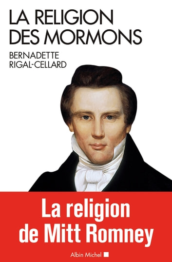 La Religion des mormons ebook by Bernadette Rigal-Cellard