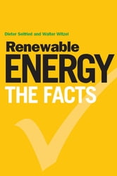 Renewable Energy – The Facts ebook by Walter Witzel,Dieter Seifried