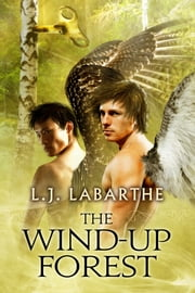 The Wind-up Forest ebook by L.J. LaBarthe,Anne Cain
