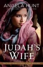 Judah's Wife (The Silent Years Book #2) - A Novel of the Maccabees ebook by Angela Hunt