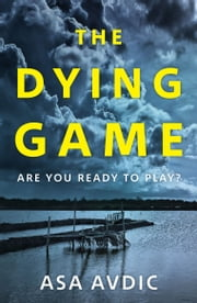 The Dying Game ebook by Asa Avdic