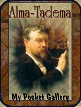 Alma-Tadema - Annotated Paintings ebook by Daniel Coenn