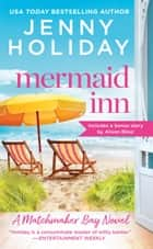 Mermaid Inn - Includes a bonus novella ebook by Jenny Holiday