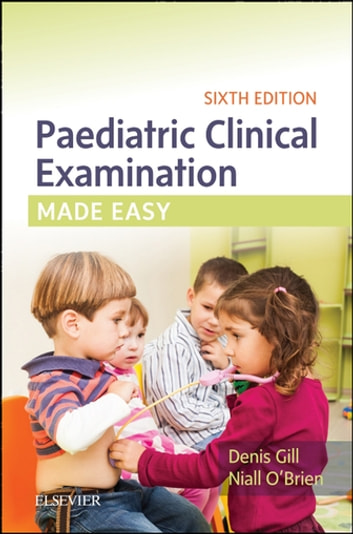 Paediatric clinical examination made easy ebook by denis gill mb paediatric clinical examination made easy ebook by denis gill mb bsc dch fandeluxe Gallery