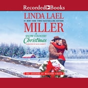 A Snow Country Christmas audiobook by Linda Lael Miller