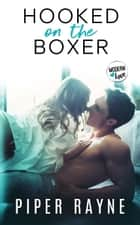 Hooked on the Boxer eBook by Piper Rayne