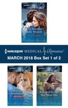 Harlequin Medical Romance March 2018 - Box Set 1 of 2 - The Doctors' Baby Miracle\Resisting Her Commander Hero\Tempted by Her Hot-Shot Doc ekitaplar by Tina Beckett, Lucy Ryder, Becky Wicks