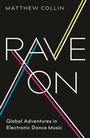 Rave On ebook by Matthew Collin