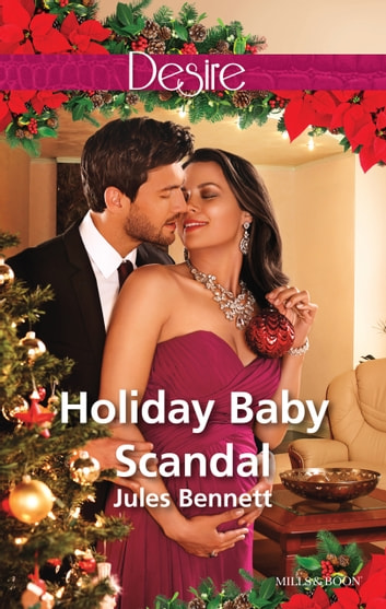 Holiday Baby Scandal ebook by Jules Bennett