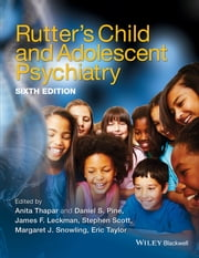 Rutter's Child and Adolescent Psychiatry ebook by Anita Thapar, Daniel S. Pine, James F. Leckman,...