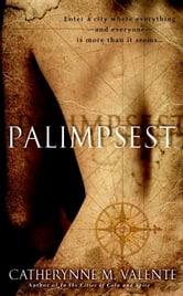 Palimpsest ebook by Catherynne Valente