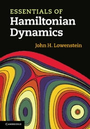 Essentials of Hamiltonian Dynamics ebook by Lowenstein, John H.