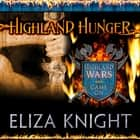 Highland Hunger audiobook by Eliza Knight
