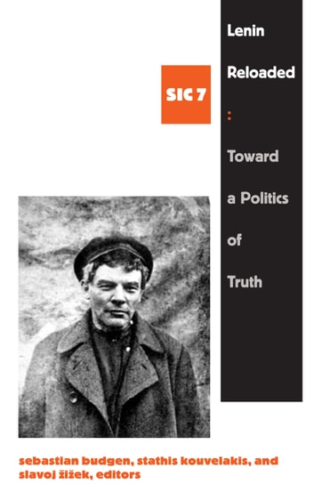 Lenin Reloaded - Toward a Politics of Truth, sic vii ebook by