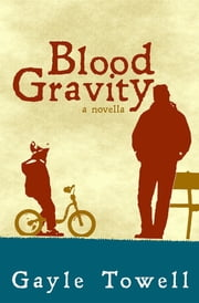 Blood Gravity: A Novella ebook by Gayle Towell,Marylea M. Quintana Madiman