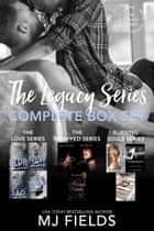The Legacy series - The Love series, the Wrapped series, and the Burning Souls series ebook by MJ Fields
