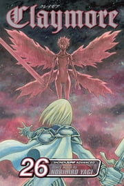 Claymore, Vol. 26 - A Blade from Far Away ebook by Norihiro Yagi, Norihiro Yagi