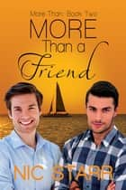 More Than a Friend ebook by Nic Starr