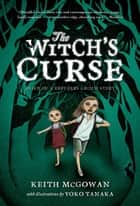 The Witch's Curse ebook by Keith McGowan, Yoko Tanaka