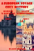 A European Voyage Cozy Mystery Bundle: Murder (and Baklava) (#1) and Death (and Apple Strudel) (#2) ebook by Blake Pierce