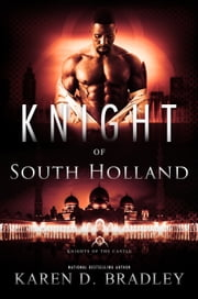 Knight of South Holland ebook by Karen D. Bradley