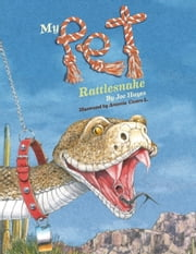 My Pet Rattlesnake ebook by Joe Hayes,Antonio Castro L.