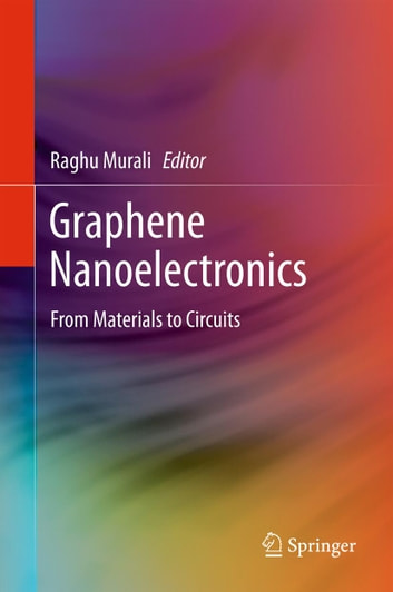 Graphene Nanoelectronics - From Materials to Circuits ebook by