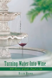 Turning Water Into Wine ebook by Helen Brown