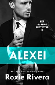Alexei ebook by Roxie Rivera